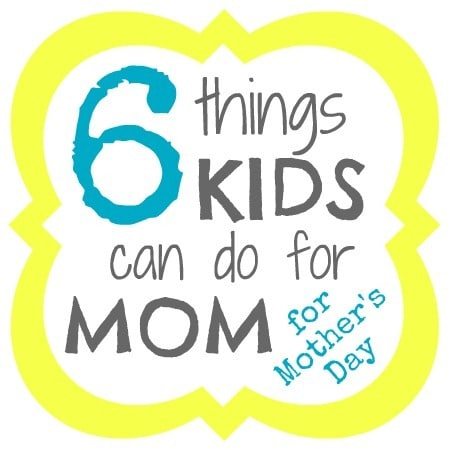 6 things kids can do for mom for mother s day b inspired for Things to make for your mom for mother s day