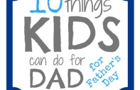 10 Things Kids Can Do For Dad on Father's Day from B-InspiredMama.com