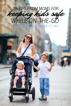 15 Tips to Keep Children Safe while On-The-Go at B-Inspired Mama