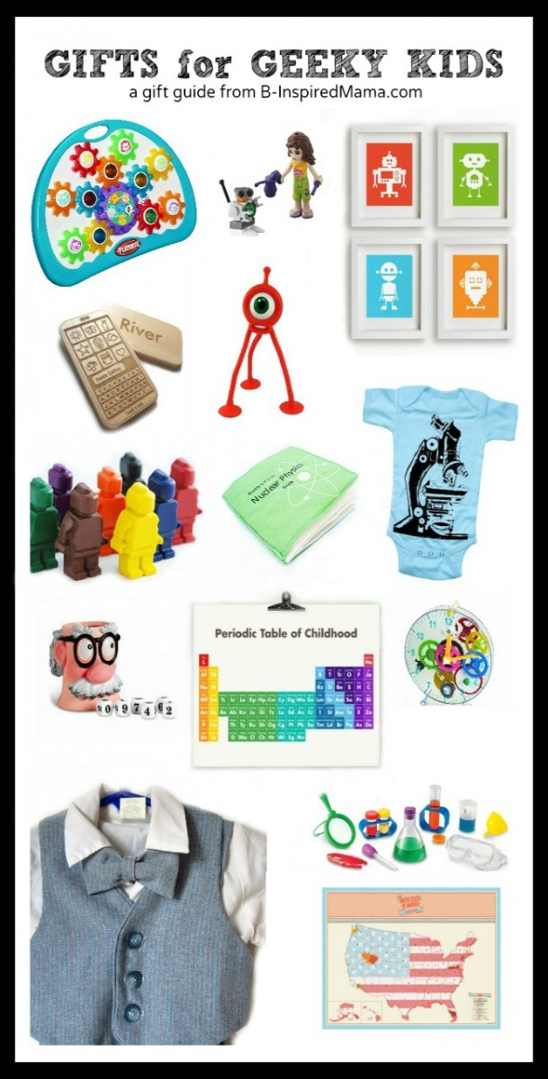 Gifts for Geeks - Kid Style - at B-Inspired Mama