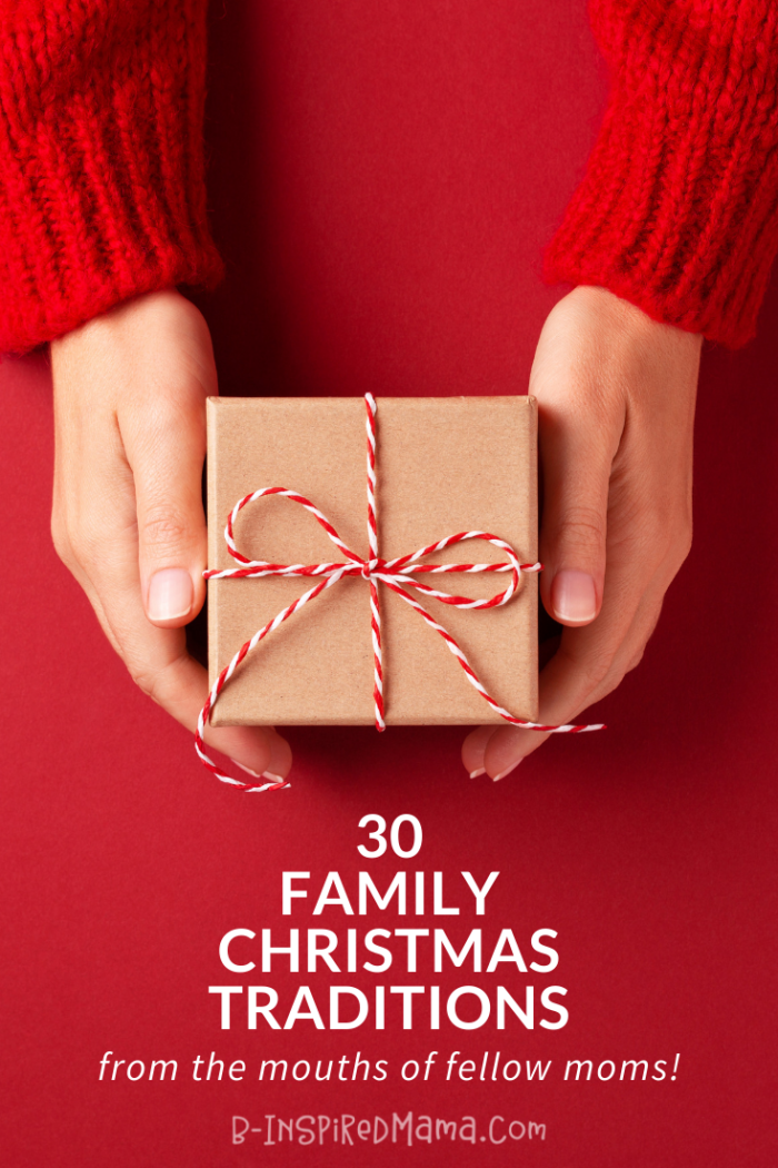 30 Family Christmas Traditions - from fellow moms