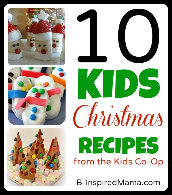 kids christmas recipes from the kids co op at b inspiredmamacom