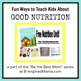 Teach Kids About Good Nutrition at B-InspiredMama.com