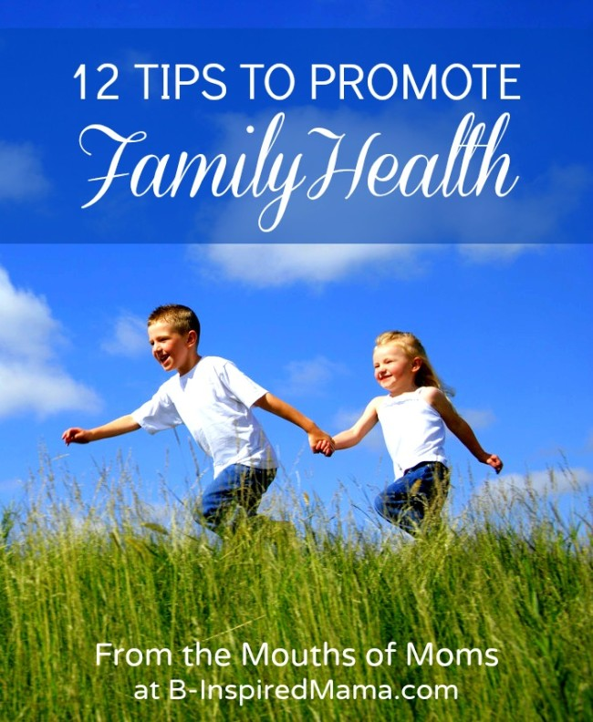 "Tips to Promote Family Health ""From the Mouths of Moms"" at B-InspiredMama.com"