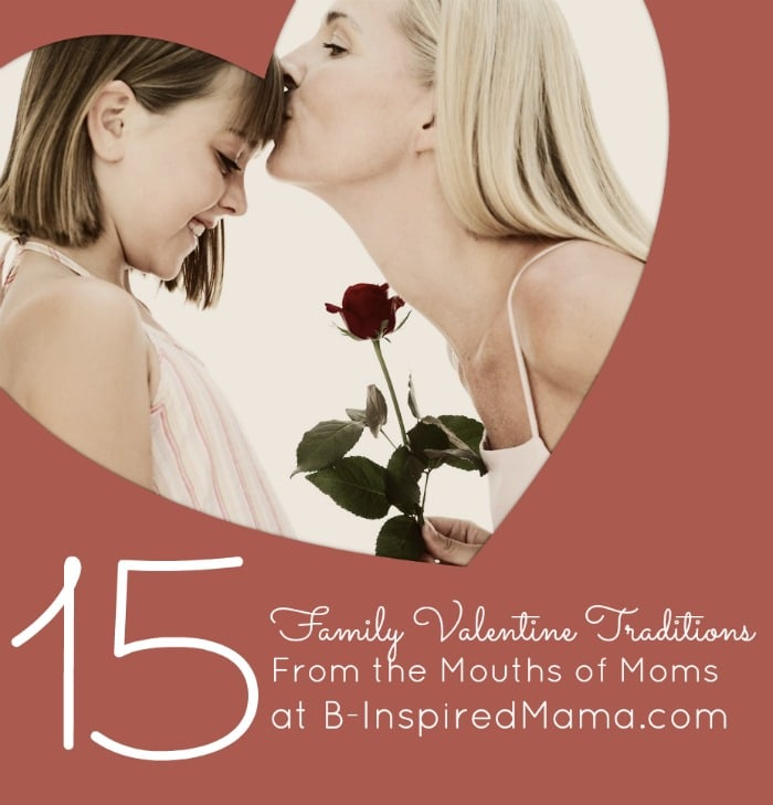 Family Valentine Fun From the Mouths of Moms at B-InspiredMama.com