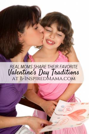 Moms Share Their Favorite Valentine's Day Family Traditions at B-Inspired Mama