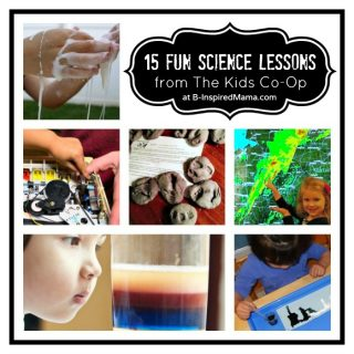 15 Fun Science Lessons from The Kids Co-Op at B-InspiredMama.com