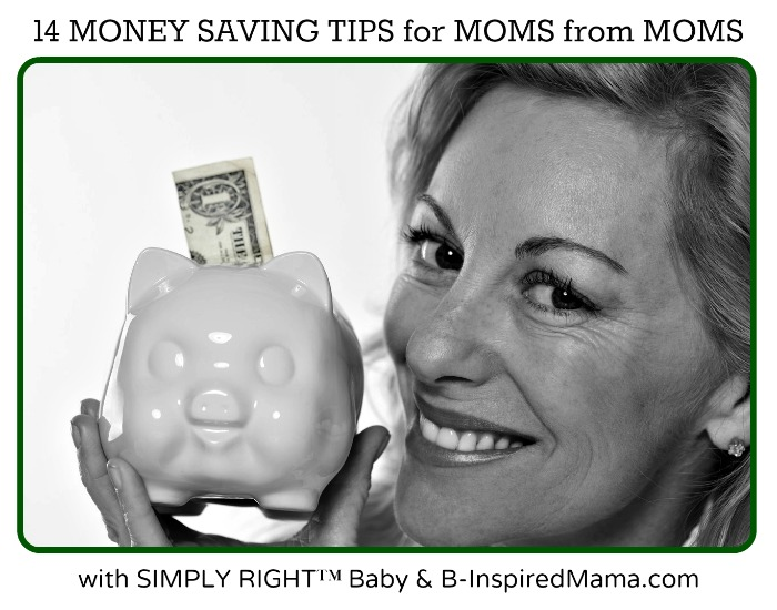 14 Tips on Saving Money for Moms from SIMPLE RIGHT Baby and B-InspiredMama.com