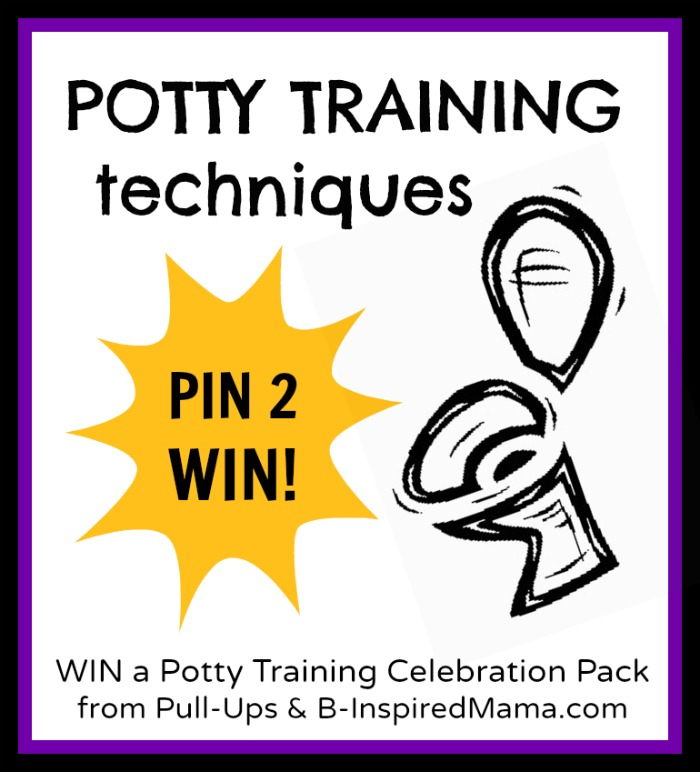 Child Potty Training Techniques from Pull-Ups and B-InspiredMama.com