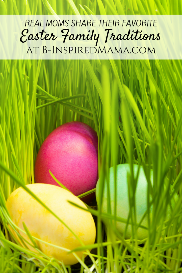 14 family easter traditions from the mouths of moms b inspired mama 14 family easter traditions from the mouths of moms at b inspired mama negle Image collections