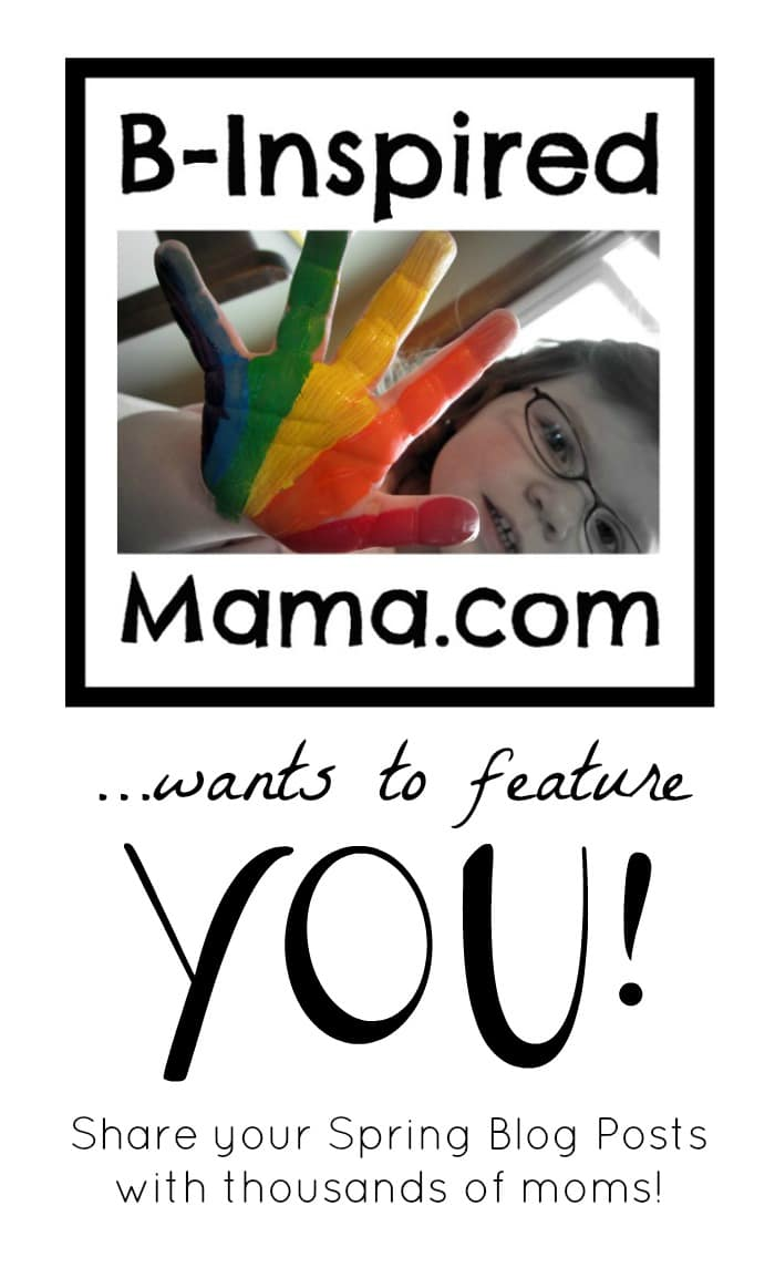 Submit Your Post for Spring to B-InspiredMama.com