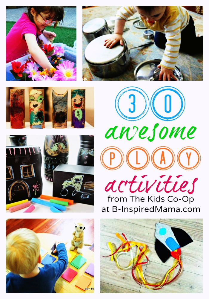 30 Awesome Play Activities from The Kids Co-Op at B-InspiredMama.com