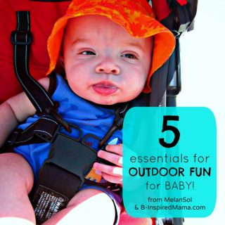 5 Essentials for Outdoor Fun for Baby with a MelanSol Natural Skin Care Giveaway at B-Inspire.comdMama