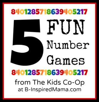 5 Fun Number Games from The Kids Co-Op at B-InspiredMama.com