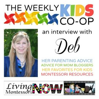 Getting to Know Deb of Living Montessori Now at WeeklyKidsCoOp.COM