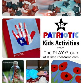 18 Patriotic Activities for Kids from The PLAY Group at B-InspiredMama.COM