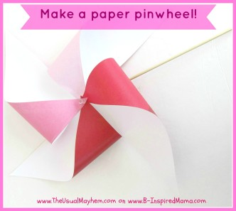 Find Out How Easy It Is to Make a Pinwheel at B-InspiredMama.com