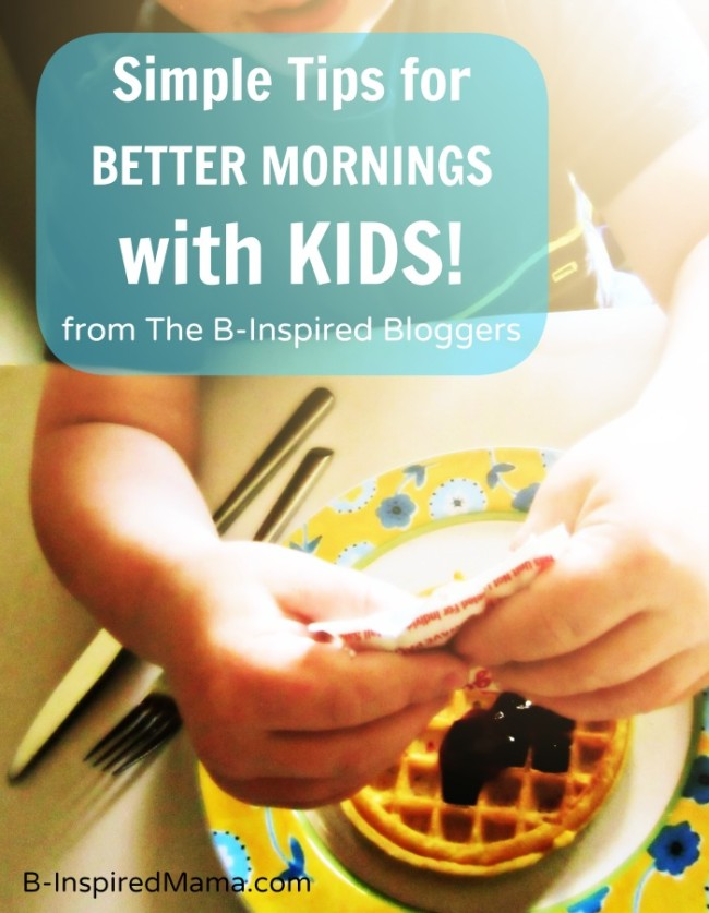 Simple Tips for a Better Kids Morning from EGGO and B-InspiredMama.com