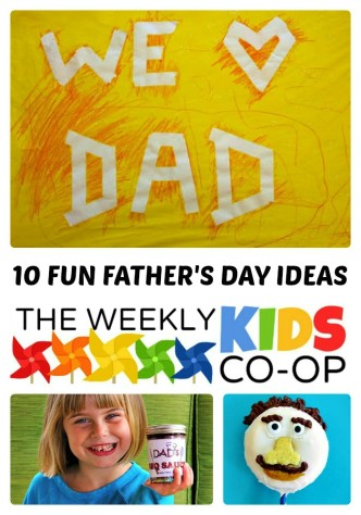 10 Fun Fathers Day Ideas from The Weekly Kids Co-Op at B-Inspired Mama