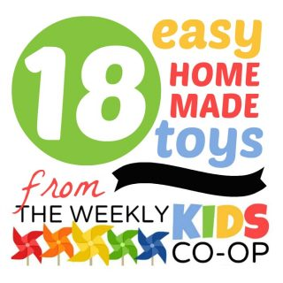 18 Easy Homemade Toys from The Weekly Kids Co-Op