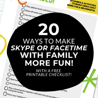 20 Ways to Make Skype or FaceTime More FUN for Kids!
