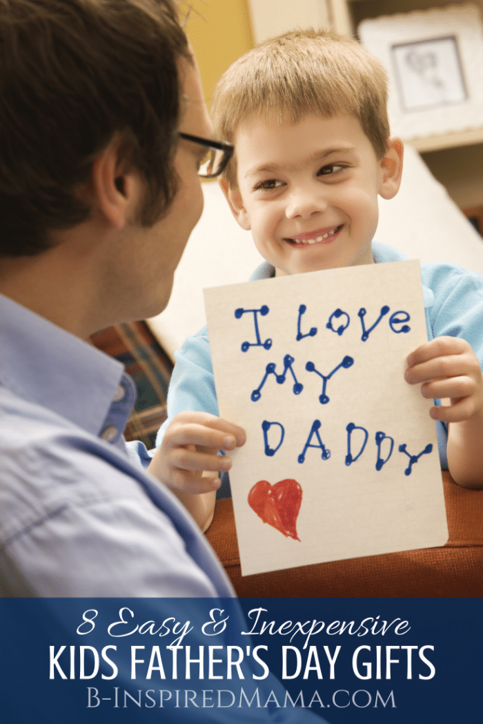 8 Easy & Inexpensive Kids Father's Day Gifts