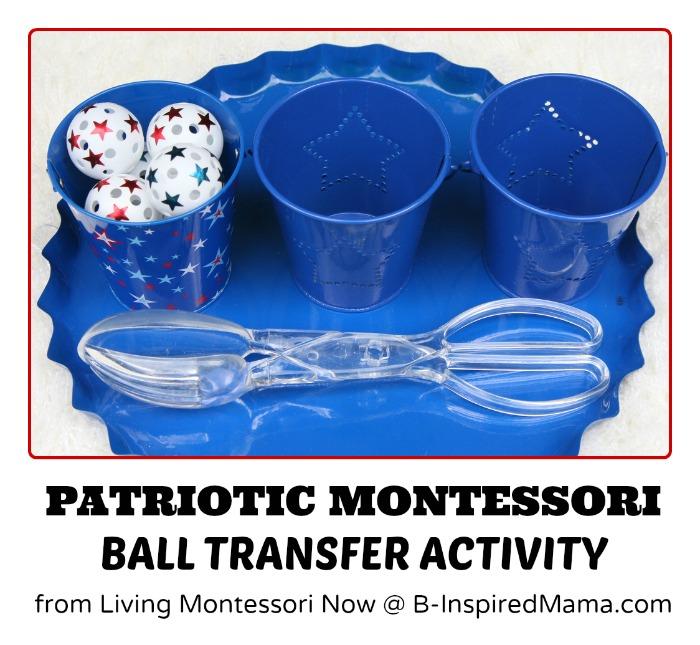 Patriotic Ball Transfer Montessori Activity from Living Montessori Now at B-InspiredMama.com