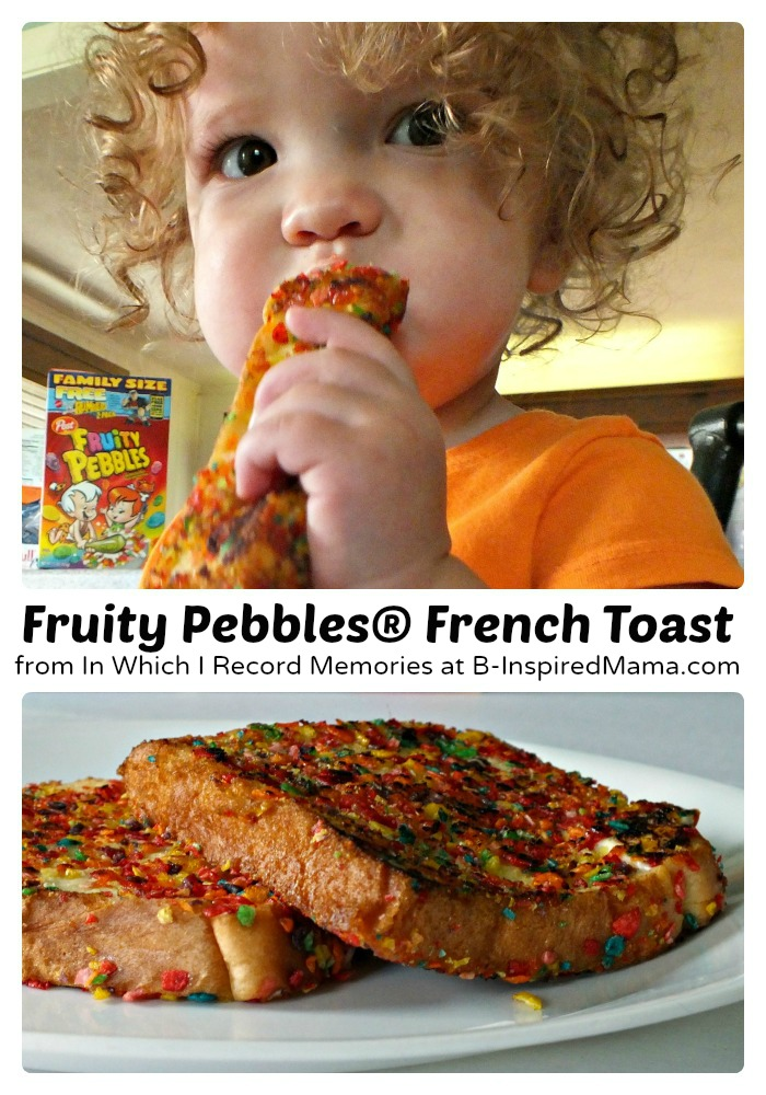 Fruity Pebbles French Toast Breakfast for Kids at B-Inspired Mama