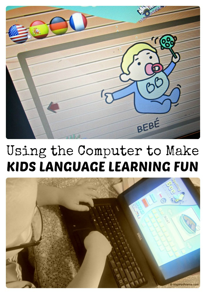 Kids Language Learning on the Computer at B-InspiredMama.com