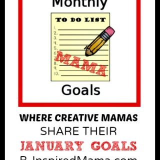 January Monthly Mama Goals Link Up at B-Inspired Mama