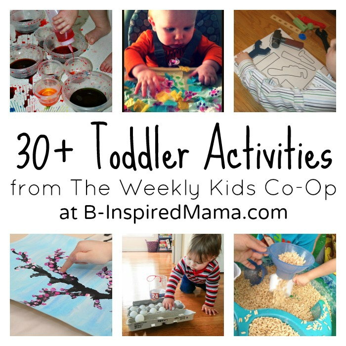 30 Activities for Toddlers from the Weekly Kids Co-Op at B-Inspired Mama