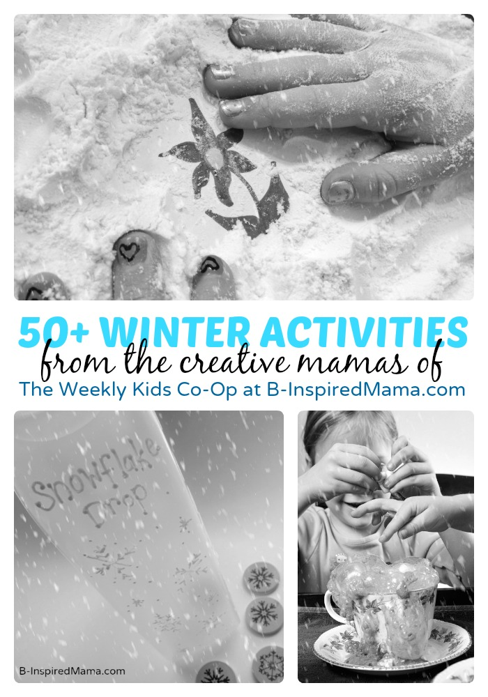 Over 50 Awesome Winter Activities for Kids at B-Inspired Mama