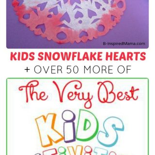 Snowflake Hearts + 50 MORE Kids Activities from 2013