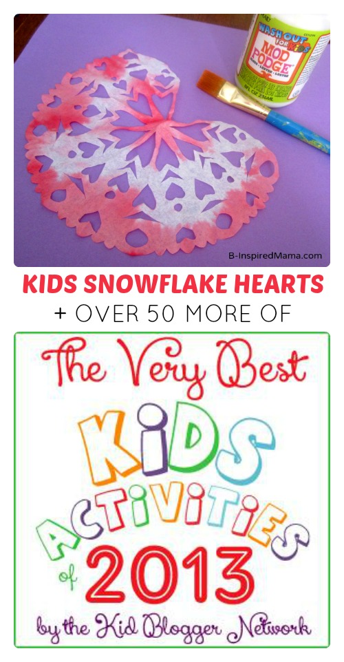 The Best Kids Activities of 2013 including Snowflake Hearts from B-Inspired Mama