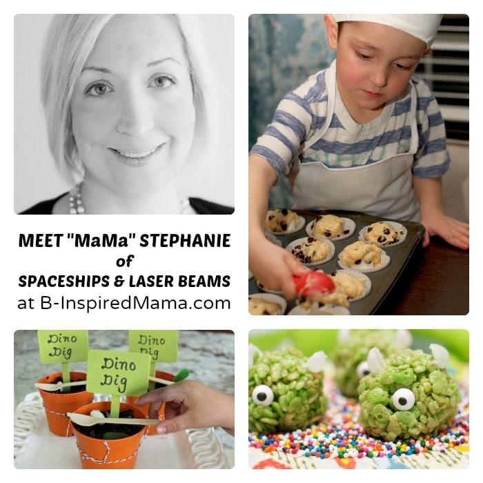 Meet Mama Stephanie of Spaceships and Laser Beams at B-Inspired Mama