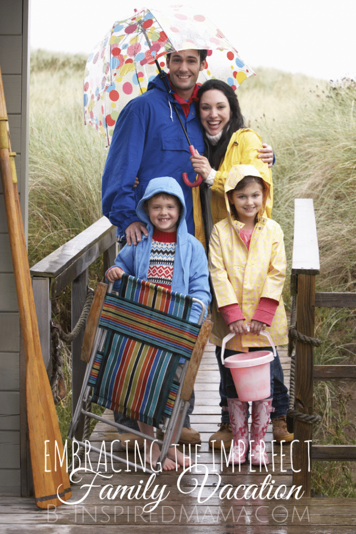Embracing Imperfect Family Vacations - Sponsored by Blended at B-Inspired Mama