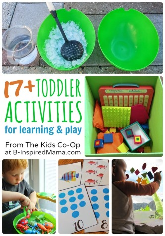17+ Toddler Activities for Learning and Play + The Weekly Kids Co-Op Link Party at B-Inspired Mama