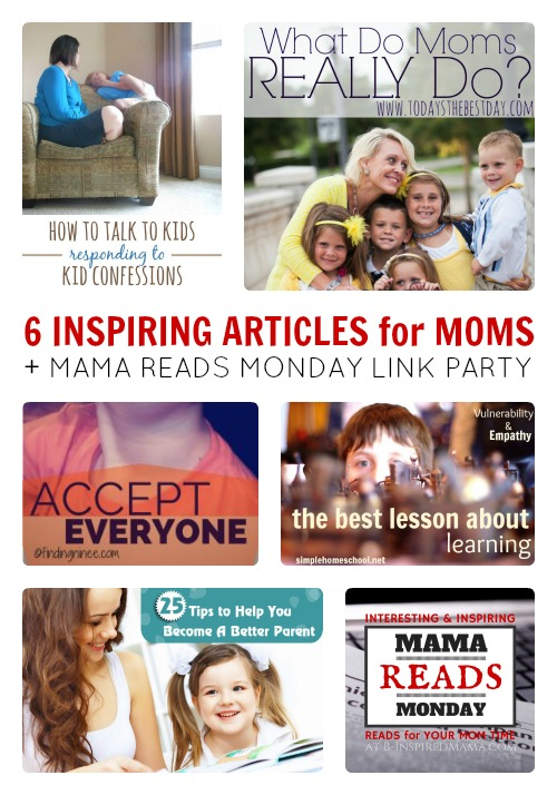 6 Inspiring Articles for Moms + The Mama Reads Monday Link Party at B-Inspired Mama