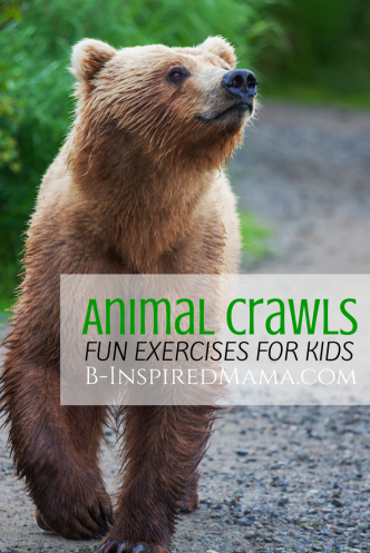 Animal Crawls - Fun Exercises for Kids at B-Inspired Mama