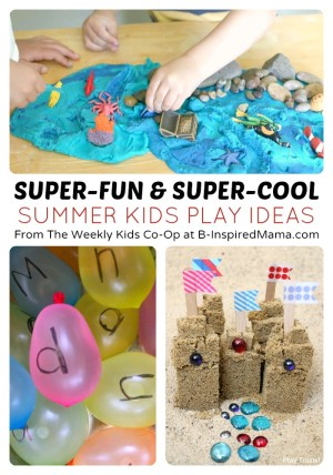Fun Summer Kids Play Ideas from The Weekly Kids Co-Op Link Party at B-Inspired Mama