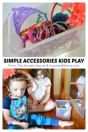 Simple Accessories Kids Play - Sponsored by Knoala - at B-Inspired Mama