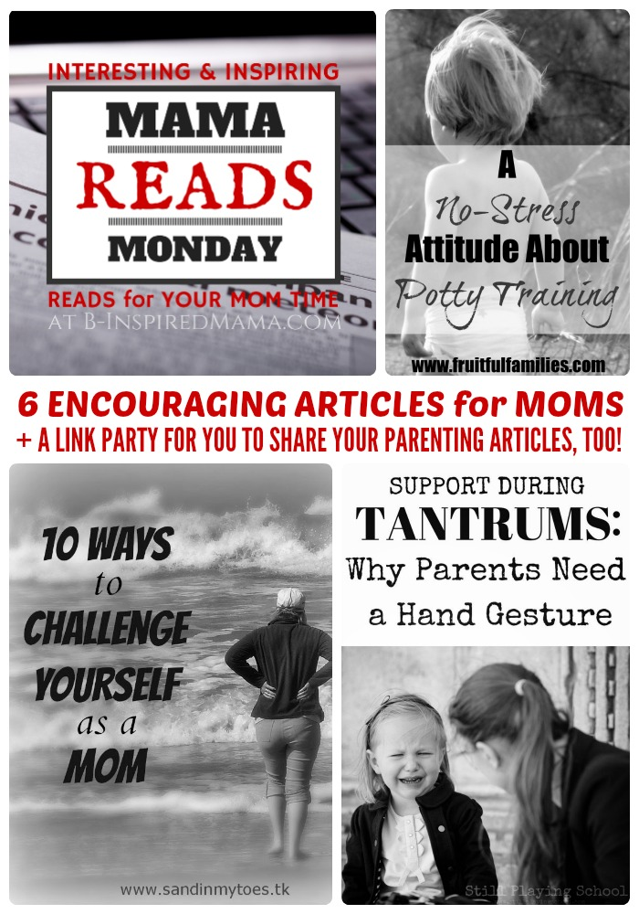 6 Encouraging Articles for Moms + The Mama Reads Monday Link Party at B-Inspired Mama