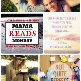 Mama Reads Monday – Perfection, Mommy Guilt, Marriage, and MORE!