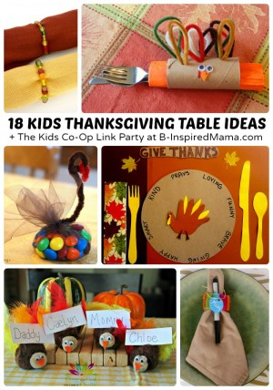 18 Creative Kids Thanksgiving Table Ideas + The Kids Co-Op Link Party at B-InspiredMama.com