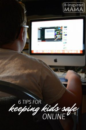 6 Tips for Kids Internet Safety at B-Inspired Mama