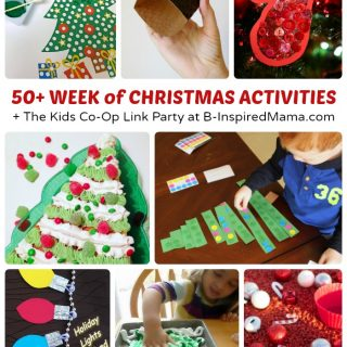 50+ Week of Christmas Activities for Kids + The Kids Co-Op Link Party at B-Inspired Mama