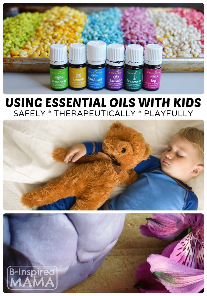 How to Use Essential Oils with Kids - Safely, Therapeutically, and Playfully - B-Inspired Mama