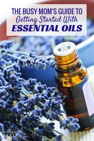 http://b-inspiredmama.com/wp-content/uploads/2015/01/The-Busy-Moms-Guide-to-Getting-Started-with-Essential-Oils-from-B-Inspired-Mama-300x450.png