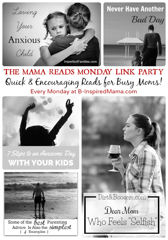 The Mama Reads Monday Link Party - Quick and Encouraging Reads for Busy Moms at B-Inspired Mama