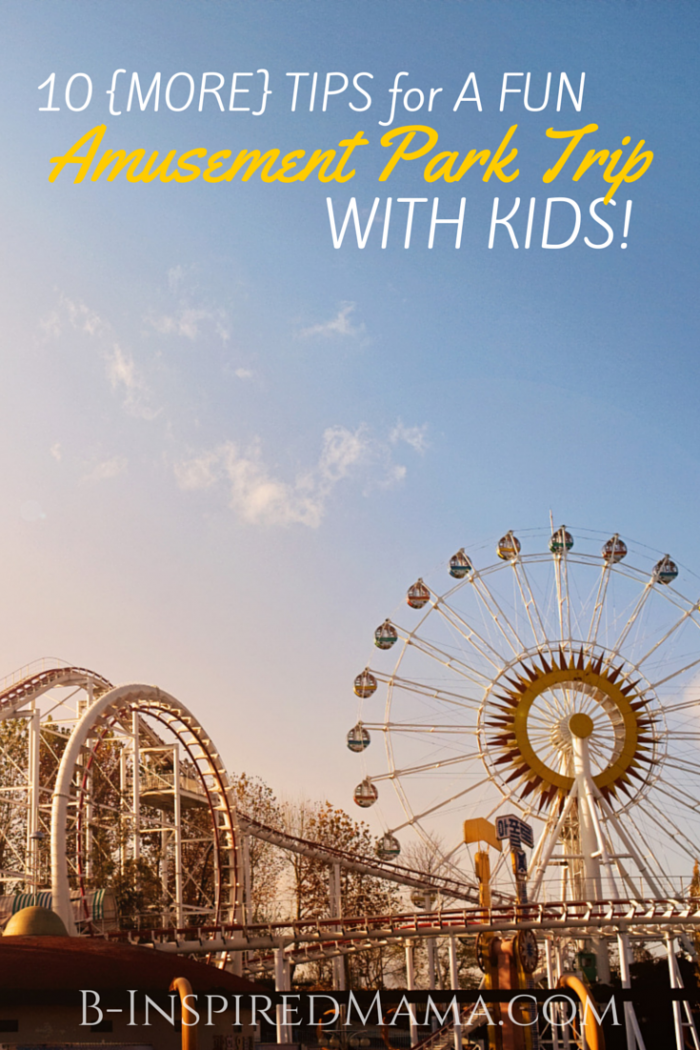 http://b-inspiredmama.com/wp-content/uploads/2015/04/10-MORE-Amusement-Park-Trip-Tips-from-B-Inspired-Mama1-700x1050.png